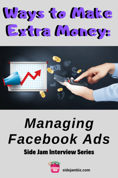 Making Money by Managing Facebook Ads - Side Jam Interview Series #sidehustles #sidejams #extraincome #makemoneyonline #moneymakingtips #facebook #socialmedia #entrepreneurs #sidegigs #makemoneyontheside #earnincome #WAHM #workfromhome