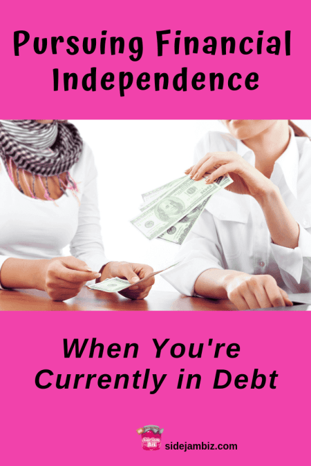Pursuing Financial Independence - When You're Currently in Debt
