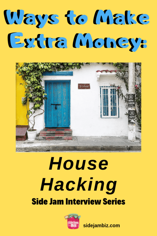 House Hacking to Save and Make Extra Money - Side Jam Interview