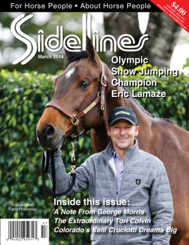 About the cover: Canadian show jumper Eric Lamaze, an Olympic gold medalist, with Powerplay, owned by Artisan Farms LLC. Photo by SusanJStickle.com