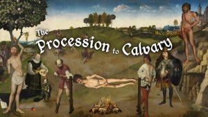 The Procession to Calvary – Um divertido WTF!?