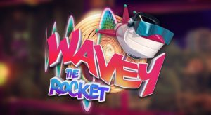 Wavey the Rocket – Segue na onda