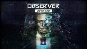 Observer: System Redux – Exemplar adaptação para a PS5