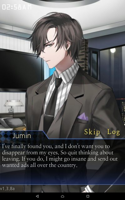 "A screenshot of Jumin speaking to you. The text reads: ""I've finally found you, and I don't want you to disappear from my eyes. So quit thinking about leaving. If you do, I might go insane and send out wanted ads all over the country."" Mystic Messenger, Cheritz, 2016"