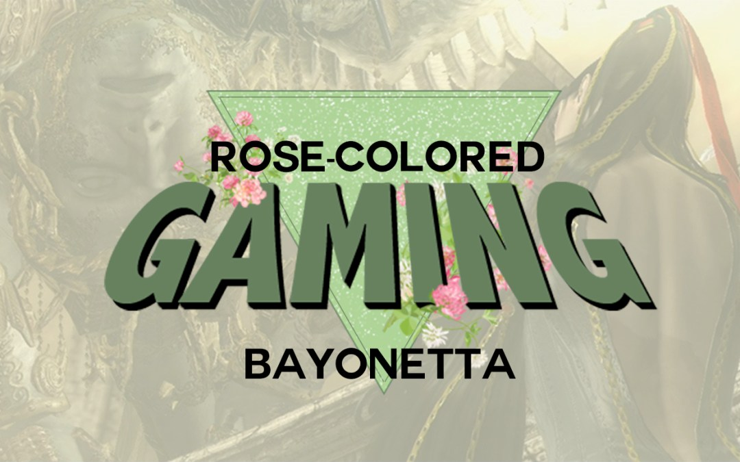 Rose-Colored Gaming: Bayonetta and the Big Sexi