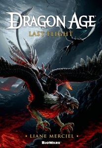 Cover of Dragon Age: Last Flight. Written by Liane Merciel, Tor Books, September 2014.