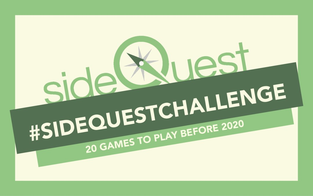 #SidequestChallenge: 20 Games to Play Before 2020