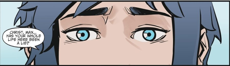 """A close-up on Chloe's eyes as she says, """"Chris, Max... has your whole life here been a lie?"""""""