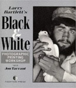 Book Cover: Larry Bartlett's Black & White Photographic Printing Workshop