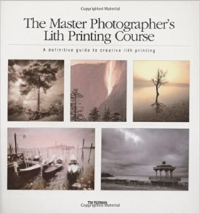 Book Cover: The Master Photographer's Lith Printing Course by Tim Rudman.
