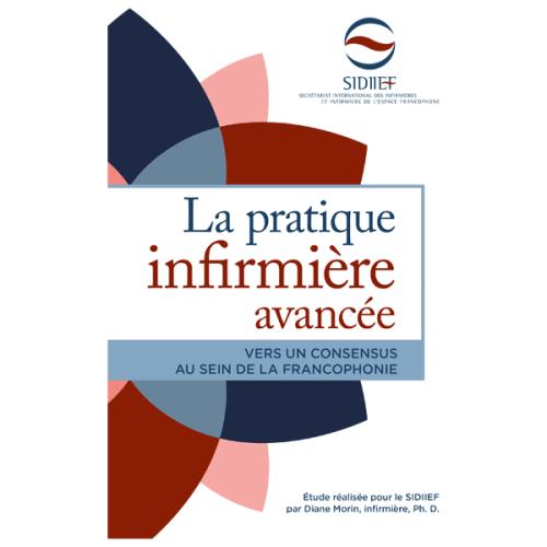 La pratique infirmiere avancée - Vers un consencus au sein de la francophonie