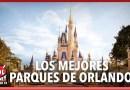 Los mejores parques de Orlando para visitar en el 2021