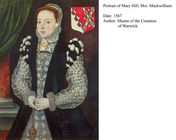 Mary Hill Mrs Mackwilliam 1567 - https://commons.wikimedia.org/wiki/File:Mary_Hill_Mrs_Mackwilliam_1567.jpg