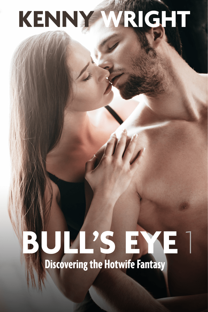 popular hotwife books A Bulls Eye 1 Kenny Wright