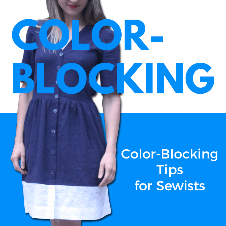 Check out these dead-simple color-blocking tips for sewists. Color-blocking is easier than you think!