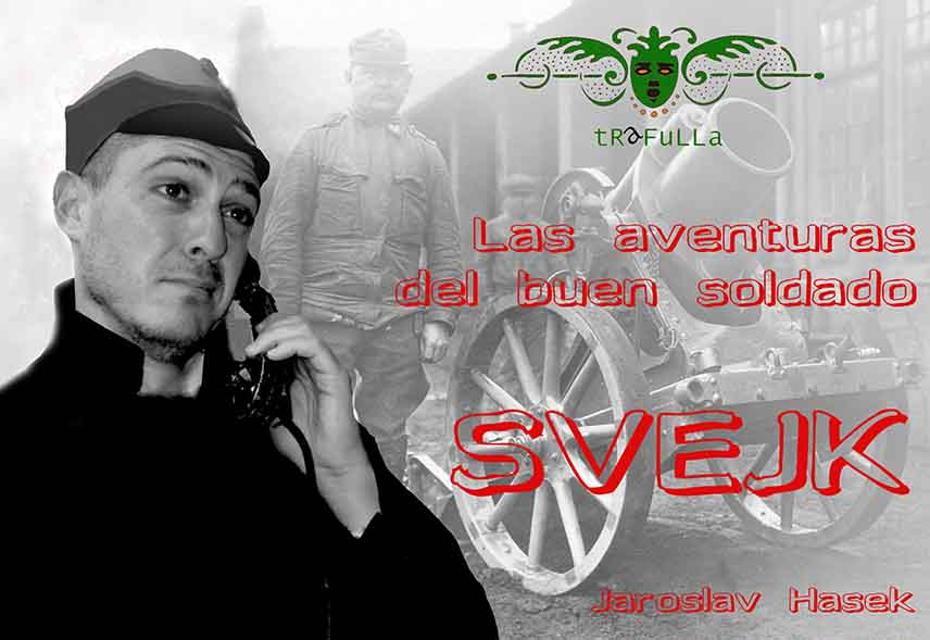 Carlos Sanguesa, en su papel de Soldado Svejk