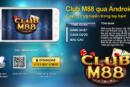 Hướng dẫn cài đặt M88 cho điện thoại