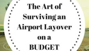 The art of surviving an airport layover on a budget