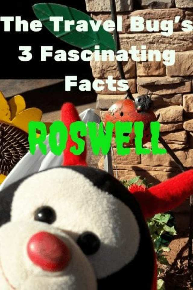 Travel Bug's 3 Fascinating Facts About Roswell