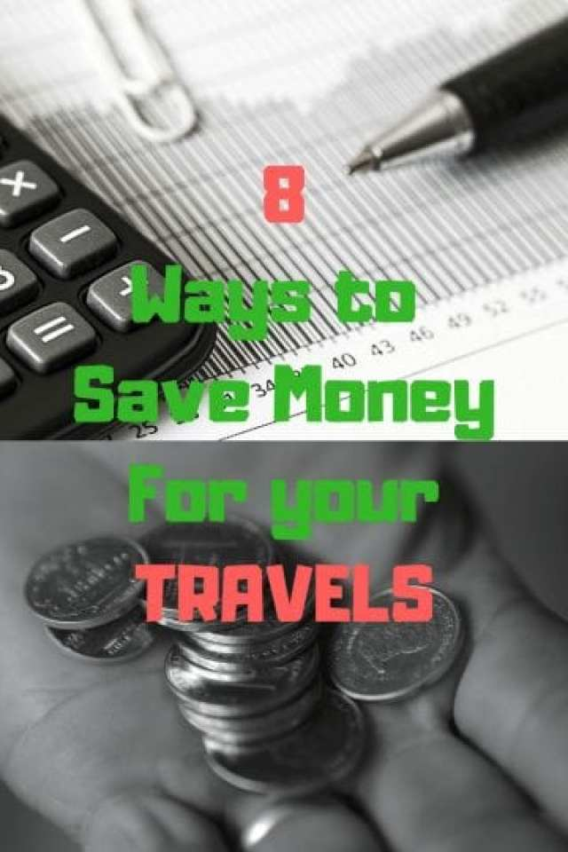 8 Ways To Save Money For Your Travels
