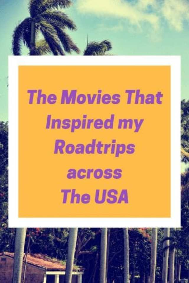 The Movies That Inspired My Roadtrips Across The USA