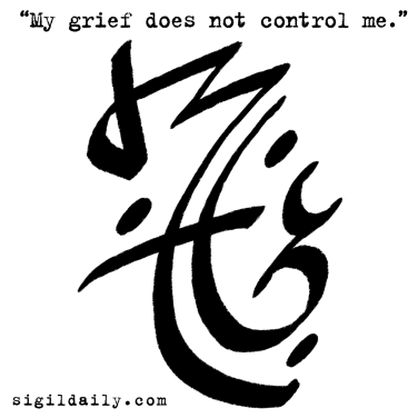 """My grief does not control me."""