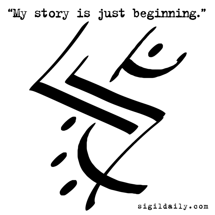 """""""My story is just beginning."""""""
