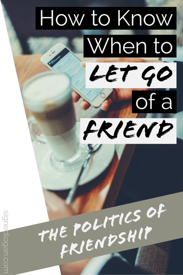 How to Know When to Let Go of a Friend - It's not easy to tell when you should let go of a friend. We often put so much effort into our friendships that making the decision can be incredibly painful and difficult, and often we let the relationship go on too long. In the last installment of the Politics of Friendship, we recognize when to let go of a friend.