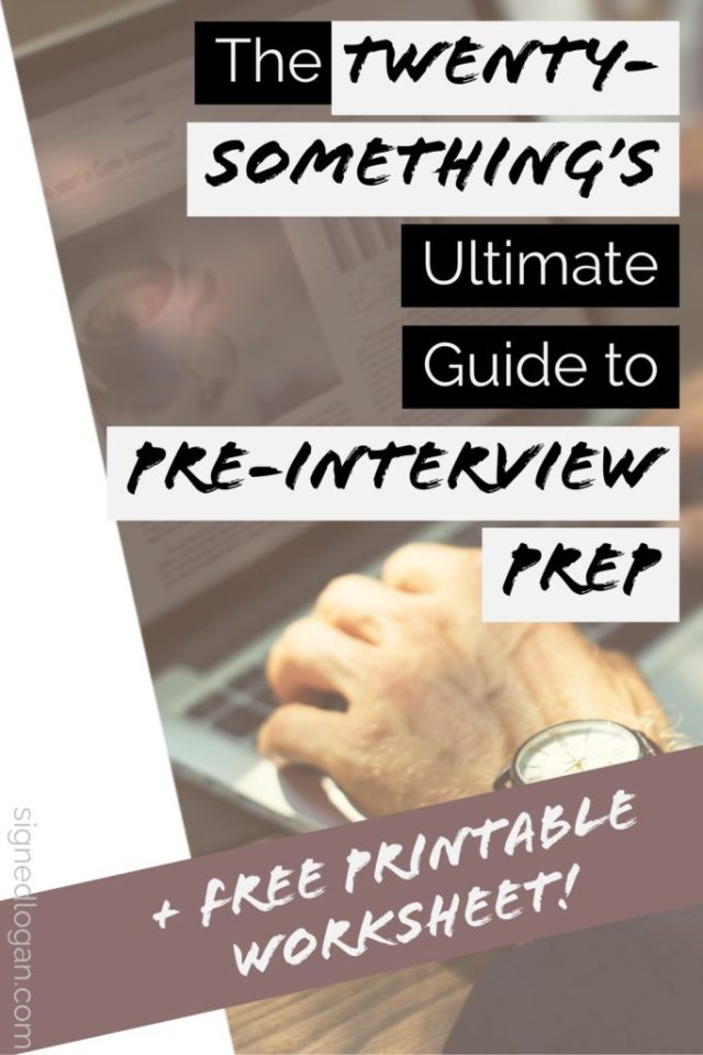 The Twenty-Something's Ultimate Guide to Pre-Interview Prep -- Any success can be traced back to the preparation done before it, and interviewing is no different! Having a successful pre-interview prep strategy is vital to your confidence and candor during the interview itself. Check out my no-fail guide to pre-interview prep and grab your free printable!