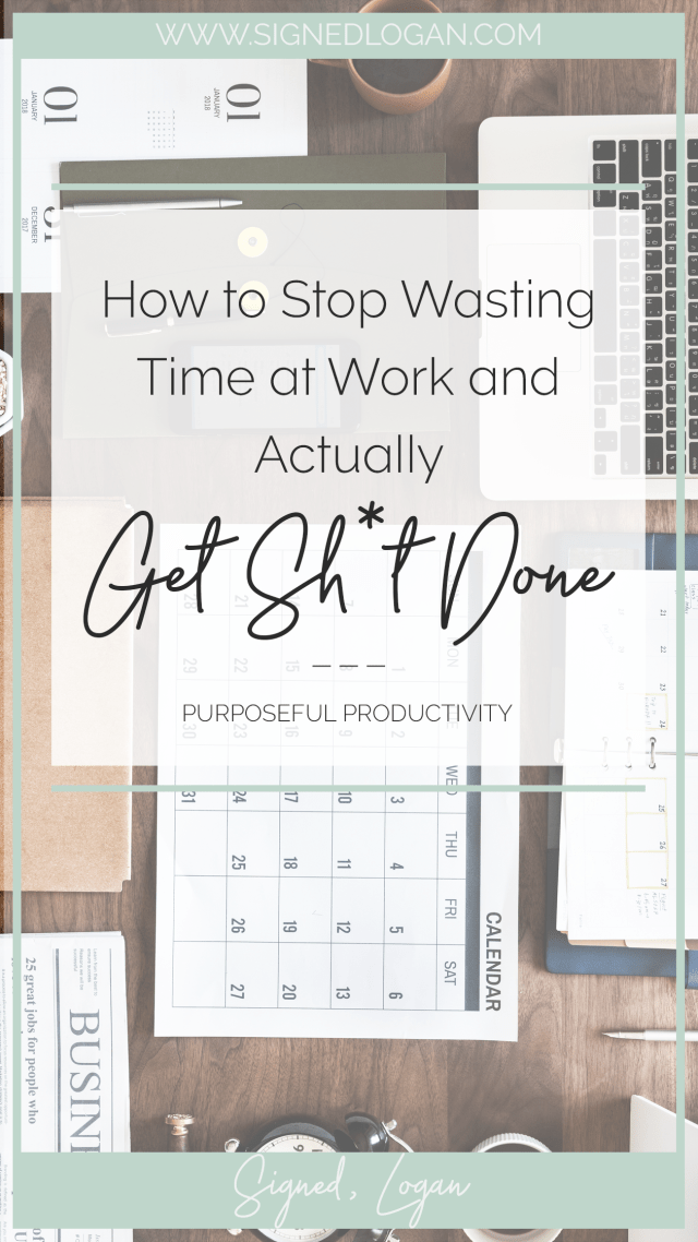 Stop Wasting Work Time and Get Sh*t Done - We all procrastinate at slack off at work occasionally, but when it seriously starts to get in the way of our jobs it's time for a wakeup call. Stop wasting work time and get back to being the productive bad*ss that you know you can be! Follow these tried and true steps to stop wasting work time and get your work done.