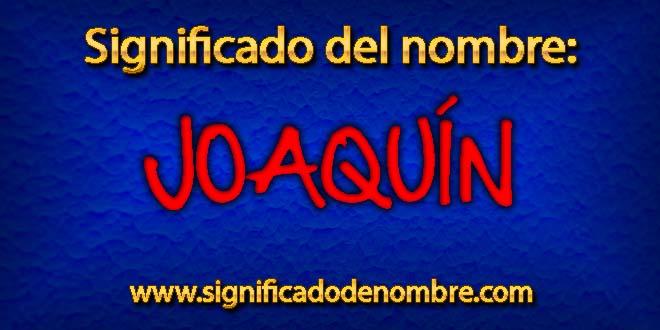 SIGNIFICADO del nombre JOAQUÍN【Origen santoral y ...
