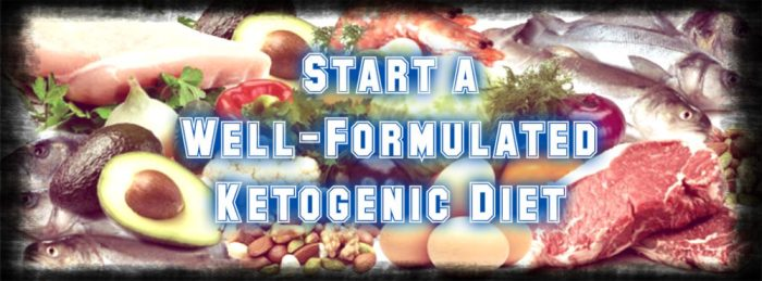 start a well-formulated ketogenic diet