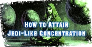 how-to-attain-jedi-like-concentration