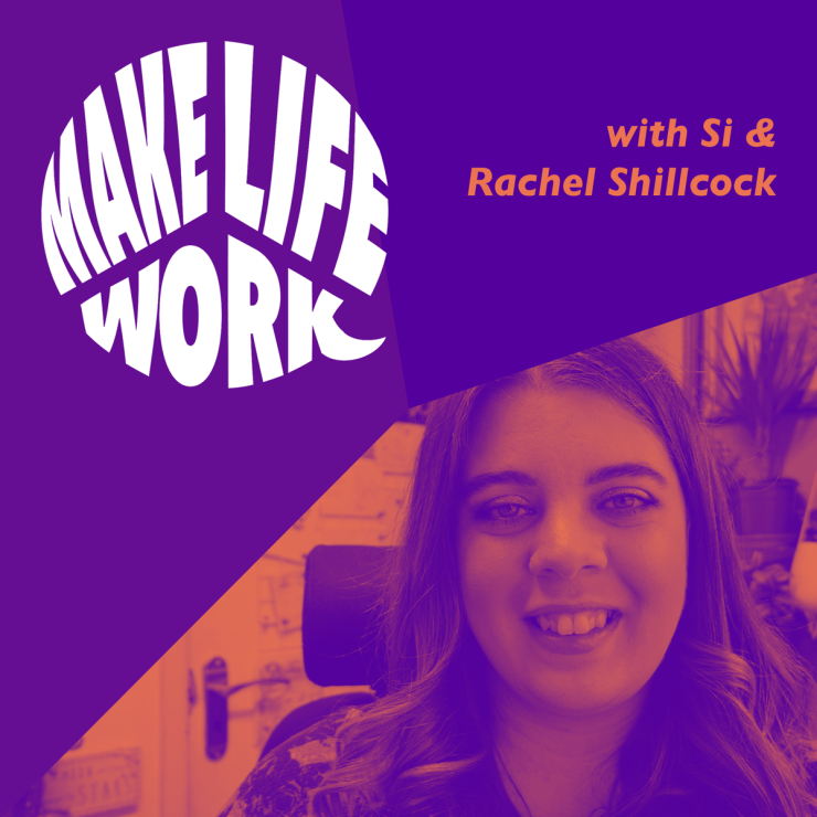 Make. Life. Work. with Rachel Shillcock