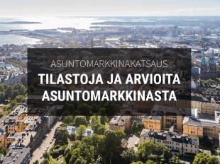 Tilastoja ja arvioita asuntomarkkinasta