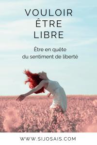 Vouloir être libre