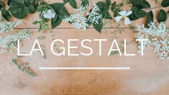 La Gestalt - Définition de cette approche psychothérapeutique #gestalt #gestalttherapie