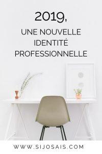 Nouvelle identité professionnelle - 2019, bilan de ma reconversion professionnelle