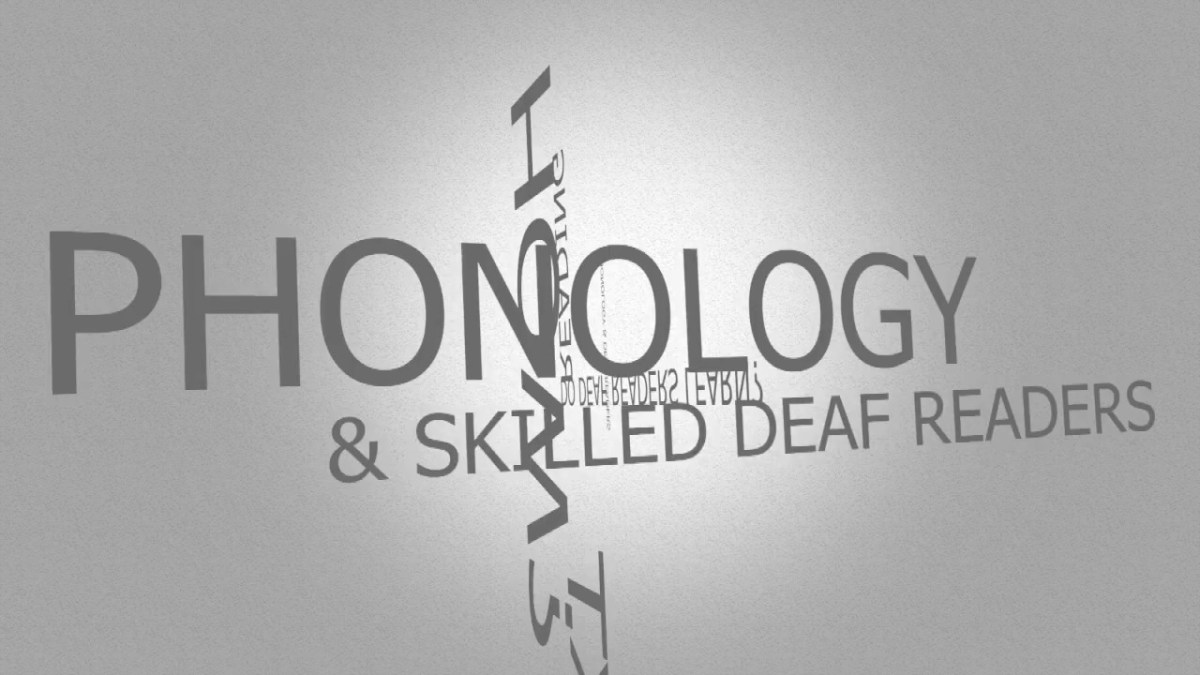 ASL Phonology & Skilled Deaf Readers Part 1