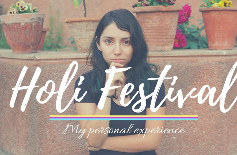 Holi Festival – Is it safe for women? | My personal experience