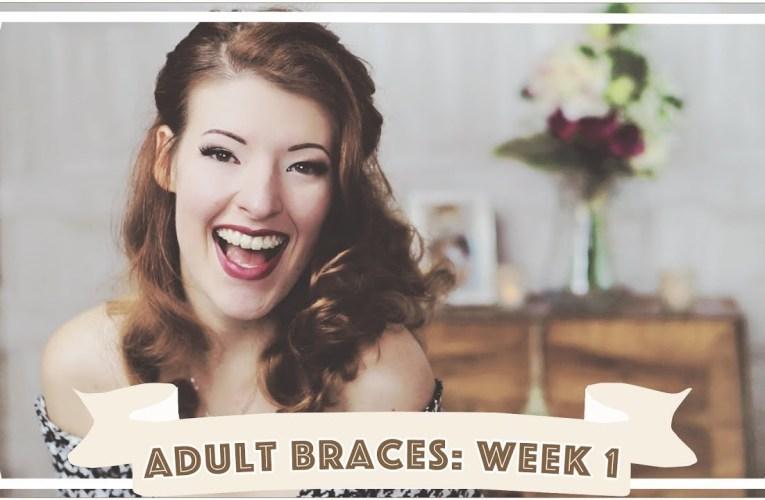 Adult Braces: What It's Really Like (Week 1)