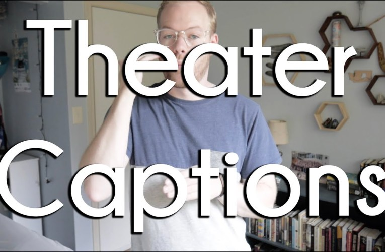 Captioning in Theaters | Deaf Awareness Month