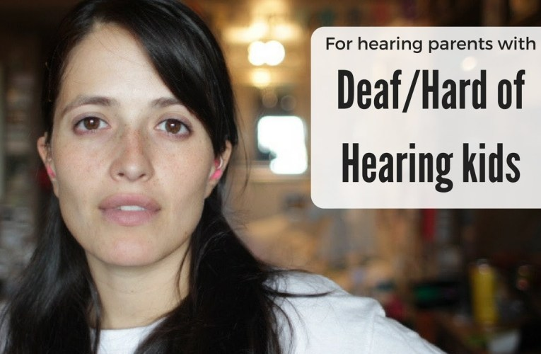 For hearing parents new to having kids who are Deaf or Hard of Hearing