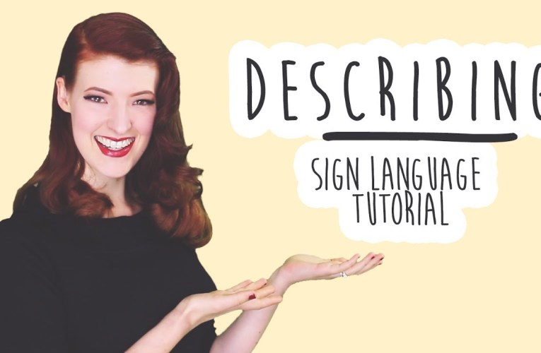 Describing Words – Sign Language Tutorial (BSL)
