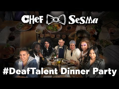 Chef Sesma's #DeafTalent Dinner Party Episode One