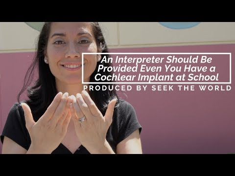 An Interpreter Should Be Provided Even You Have a Cochlear Implant at School