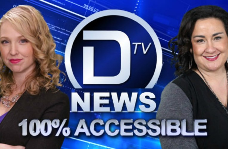 New Job With DTV News: 100% Accessible News
