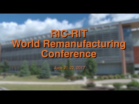 RIT Hosts World Remanufacturing Conference