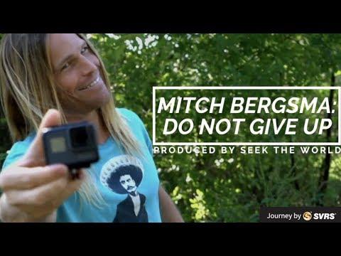 Mitch Bergsma: Do Not Give Up!