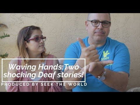 Waving Hands – Sharing Two Shocking Deaf Stories